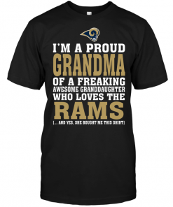 I'm A Proud Grandma Of A Freaking Awesome Granddaughter Who Loves The Rams