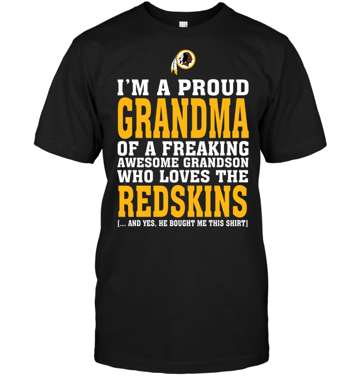I'm A Proud Grandma Of A Freaking Awesome Grandson Who Loves The Redskins