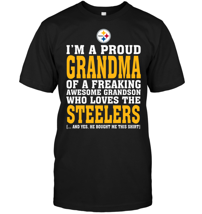 I'm A Proud Grandma Of A Freaking Awesome Grandson Who Loves The Steelers