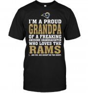 I'm A Proud Grandpa Of A Freaking Awesome Granddaughter Who Loves The Rams