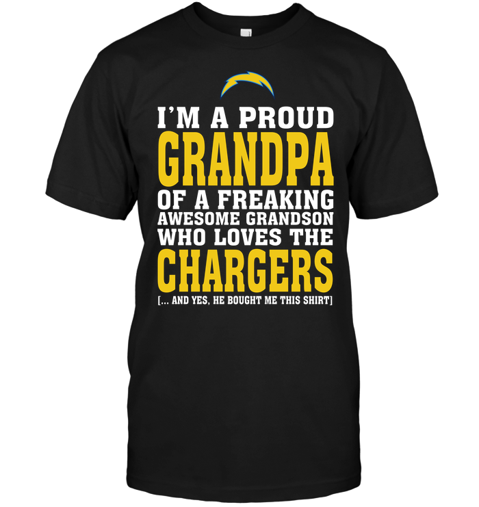 I'm A Proud Grandpa Of A Freaking Awesome Grandson Who Loves The Chargers