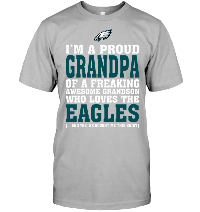 I'm A Proud Grandpa Of A Freaking Awesome Grandson Who Loves The Eagles
