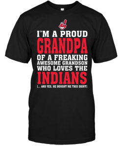 I'm A Proud Grandpa Of A Freaking Awesome Grandson Who Loves The Indians