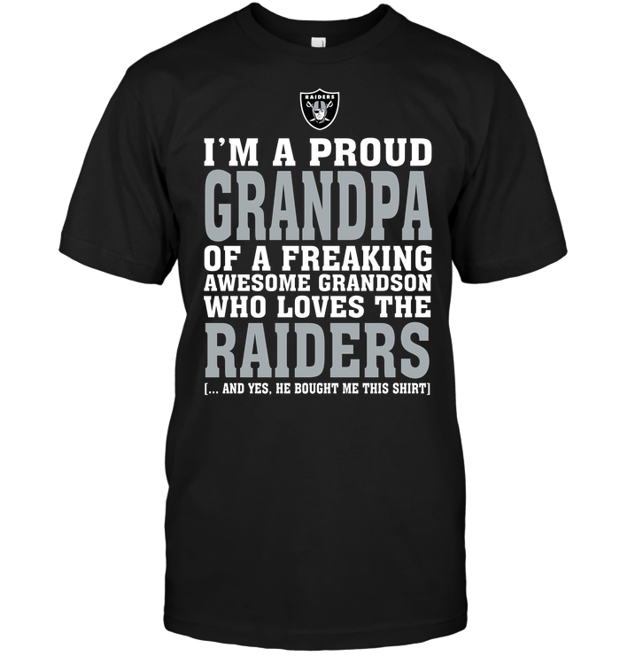 I'm A Proud Grandpa Of A Freaking Awesome Grandson Who Loves The Raiders