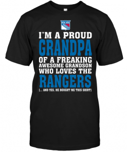 I'm A Proud Grandpa Of A Freaking Awesome Grandson Who Loves The New York Rangers