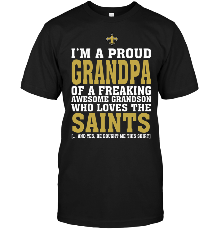 I'm A Proud Grandpa Of A Freaking Awesome Grandson Who Loves The Saints