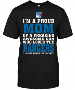 I'm A Proud Mom Of A Freaking Awesome Son Who Loves The New York Rangers