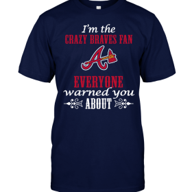 I'm The Crazy Braves Fan Everyone Warned You About