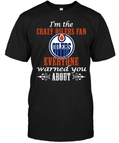 I'm The Crazy Oilers Fan Everyone Warned You About