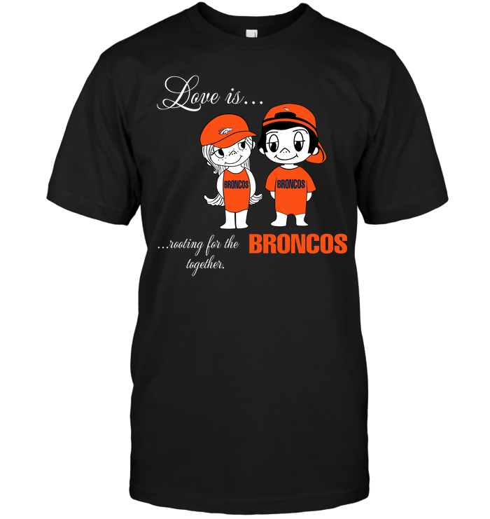 Love Is Rooting For The Broncos Together