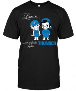 Love Is Rooting For The Thunder Together