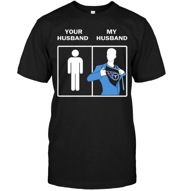 Tennessee Titans: Your Husband My Husband