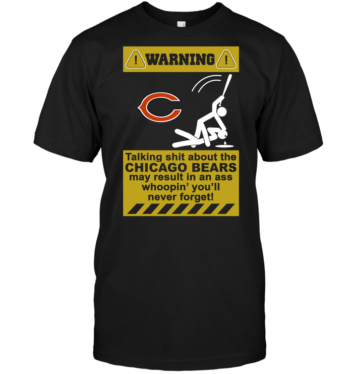 Warning Talking Shit ABout The Chicago Bears May Result In An Ass Whoopin' You'll Never Forget!
