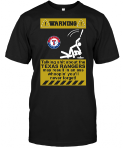 Warning Talking Shit ABout The Texas Rangers May Result In An Ass Whoopin' You'll Never Forget!