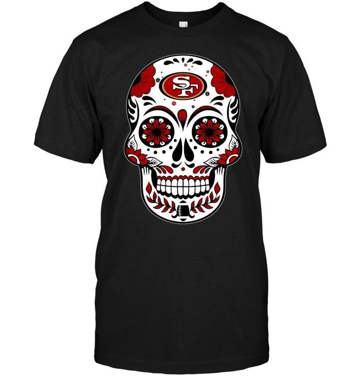 San Francisco 49ers Sugar Skull T Shirt Buy T Shirts