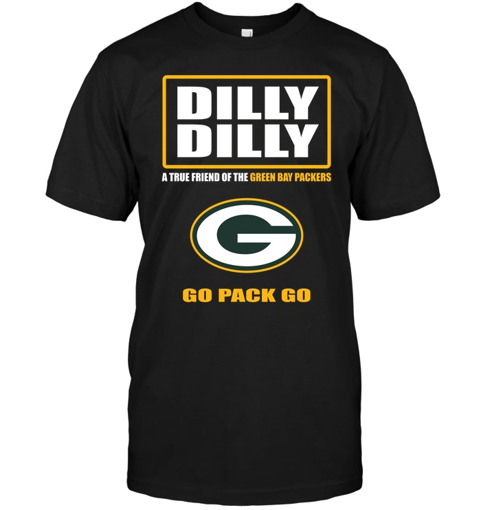 Dilly Dilly A True Friend Of The Green Bay Packers Go Pack Go T-Shirt - Buy  T-Shirts  e1abf4a5c