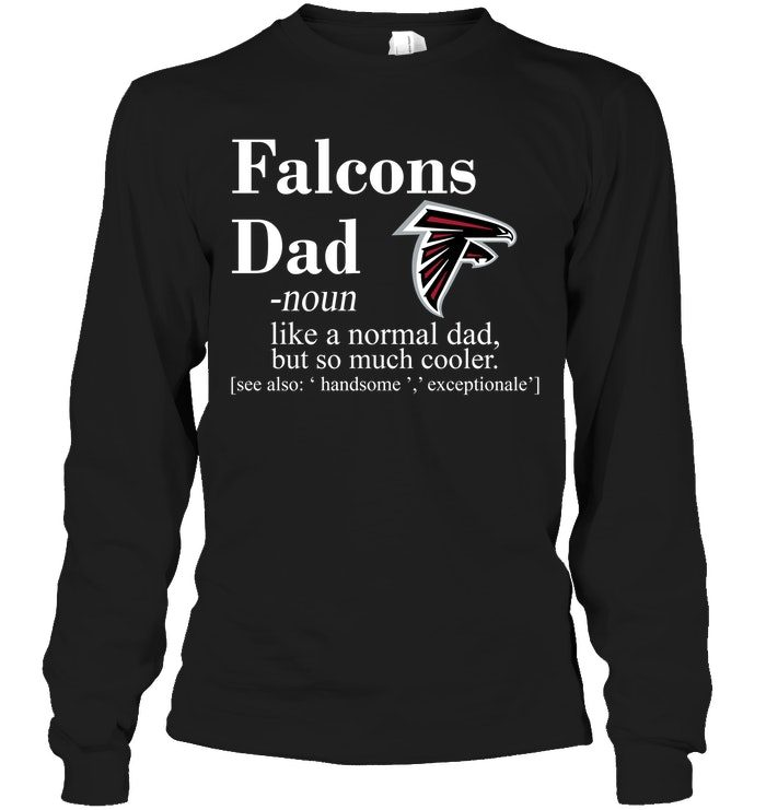 the best attitude b28de 3ef98 Atlanta Falcons Like A Normal Dad But So Much Cooler